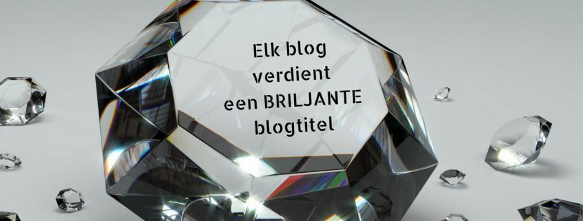 Ieder blog verdient een briljante blogtitel