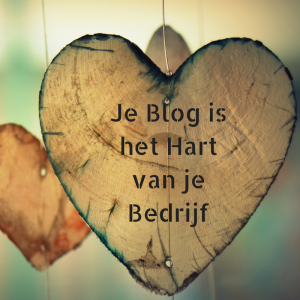 Je Blog is het Hart van je Bedrijf